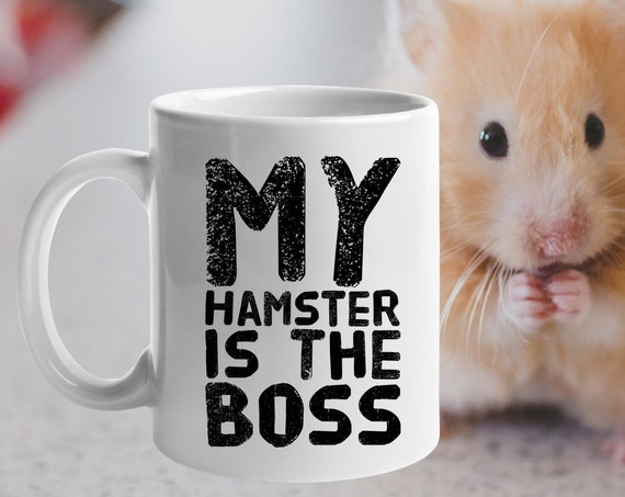 Hamster themed gifts - my hamster is the boss tea coffee mug