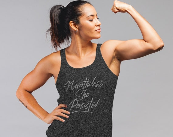Nevertheless She Persisted Women's Rights Racerback Tank Resistance Persistence Top