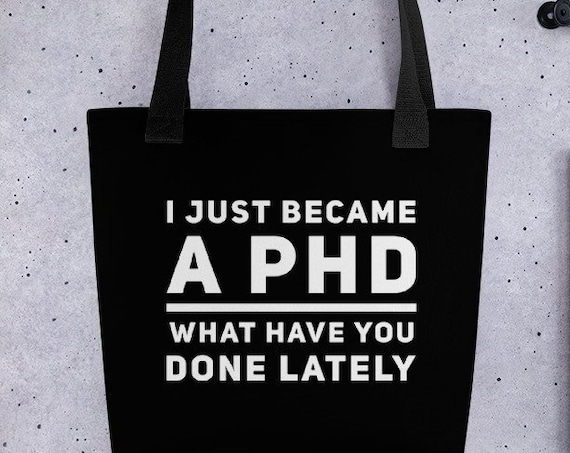 PHD graduation gift -  I just became a phd what have you done lately coffee mug - tea cup for graduates thesis defense