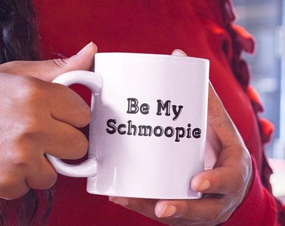 Anniversary mug - be my schmoopie tea cup - gift for wife husband fiance boyfriend girlfriend