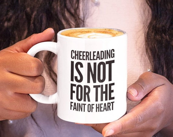 Cheerleader mug - cheerleading is not for the faint of heart coffee cup - cheer captain gift