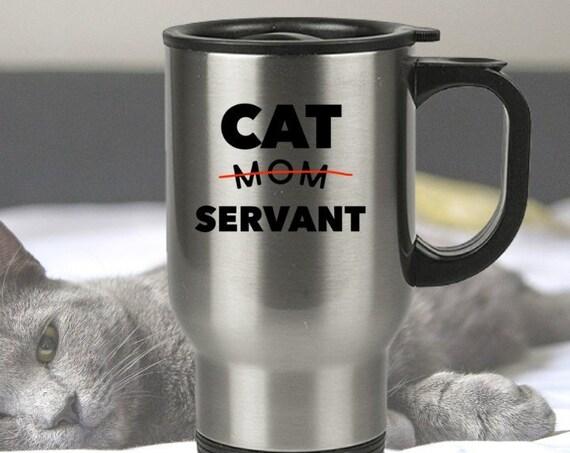 Cat lover travel mug  cat mom servant  kitty owner gifts