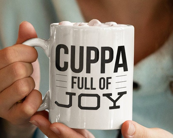Uplifting coffee mug  cuppa full of joy mug  motivating mug