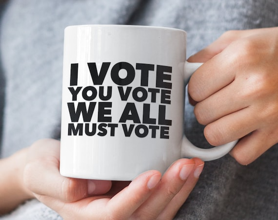 Voting mug i vote you vote we all must vote coffee tea cup