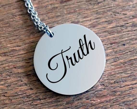 Positivity Jewelry  Truth laser engraved round pendant necklace  stainless steel  uplifting gift  affirmation