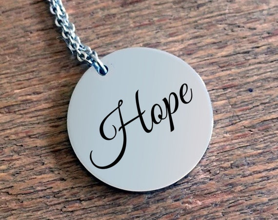 Positivity Jewelry  Hope laser engraved round pendant necklace  stainless steel  uplifting gift  affirmation