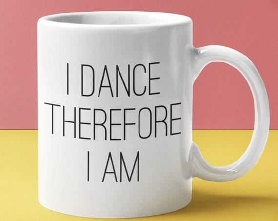 Best ballet teacher gifts - I dance therefore I am  coffee or tea mug - For Ballroom Dancer