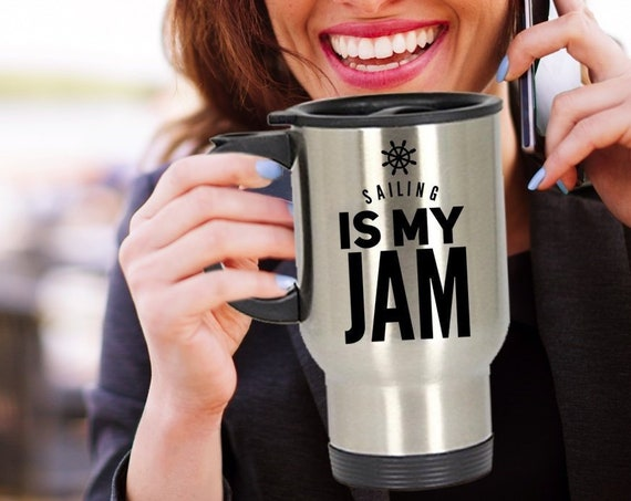 Sailing Travel Mug - Sailing is my jam stainless steel coffee cup