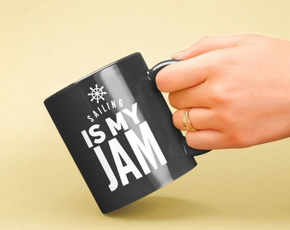 Gifts for sailing enthusiasts - sailing is my jam - black sailing coffee mug tea cup