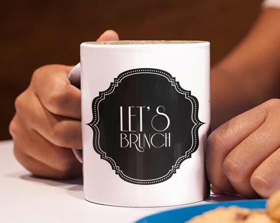 Let's Brunch Coffee or Tea Mug  Brunch Themed Gifts  Bridal Brunch Gift