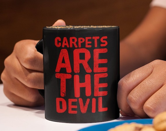 Gift for allergist - carpets are the devil coffee mug - tea cup for people with allergies