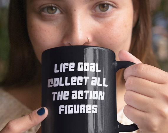 Action figure fan gift - live goal collect all the action figures black mug coffee tea cup - scifi