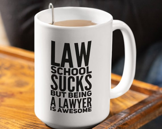 Law student mug - Law school sucks but being a lawyer is awesome - Graduation gift - New Attorney