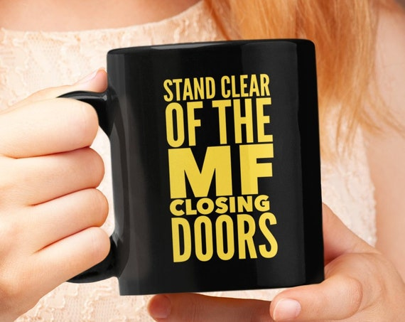 NYC coffee mug stand clear of the mf closing doors cup gift for new yorker nyc subway mug