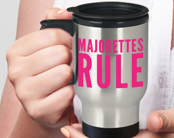 Baton twirler travel mug - majorettes rule stainless steel coffee tea cup