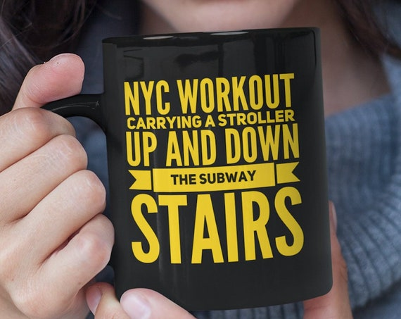 Gift for new yorker nyc workout carrying a stroller tea coffee black mug