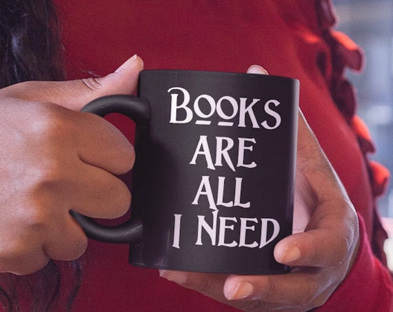 Avid reader coffee mug books are all I need black tea cup gift for book editor