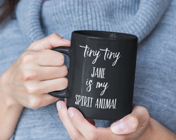 Pop culture coffee mug tiny tiny jane is my spirit animal black tea cup for friend