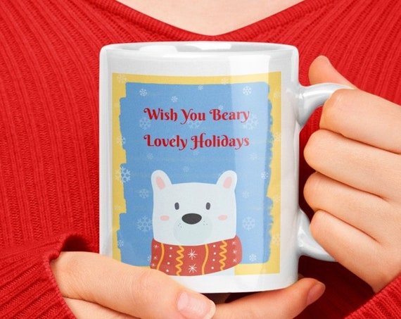 Cute christmas mug - wish you beary lovely holidays - party host gift - stocking stuffer