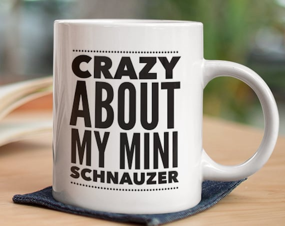 Mini schnauzer gift - crazy about my mini schnauzer - dog mom dad