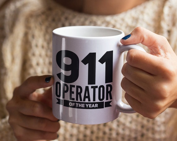 911 dispatcher gifts  911 operator of the year coffee mug tea cup  emergency dispatcher