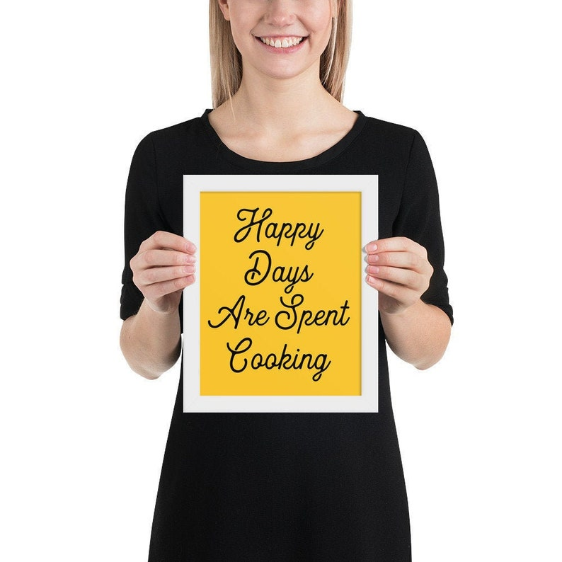 Gift for Chef  Happy Days Are Spent Cooking Framed poster  White