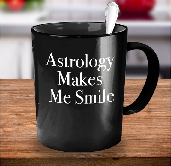 Astrology gifts for women  astrology makes me smile coffee tea black cup  astrology mug