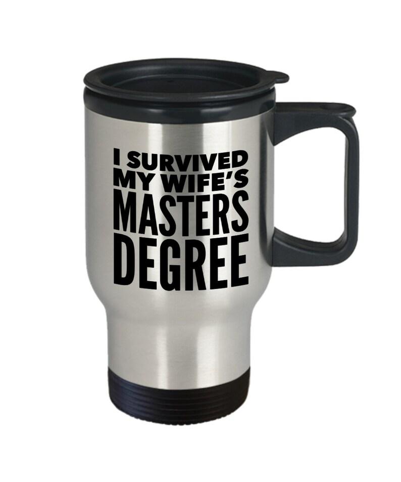 I survived my wifes master degree travel mug  stainless steel image 0