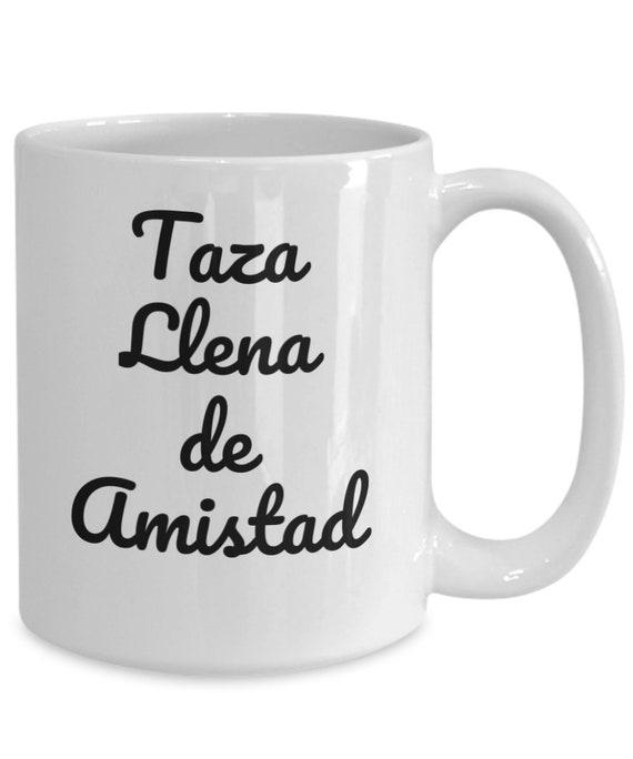 Coffee mugs in spanish  taza llena de amistad  regalo para amigos