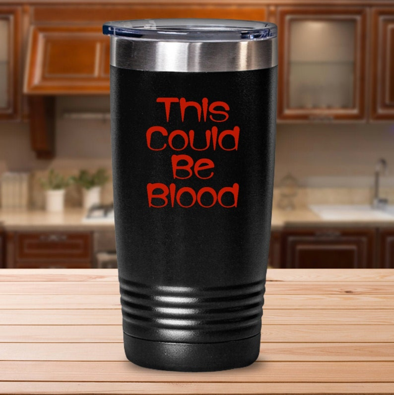 Halloween Themed  This Could Be Blood Party Tumbler  image 0