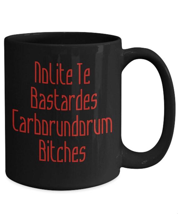 Nolite te bastardes carborundorum bitches coffee mug handmaid black tea cup