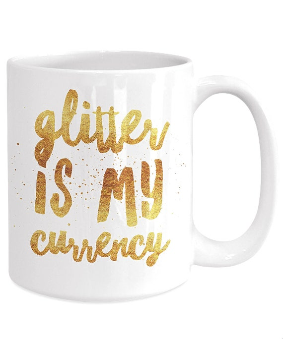 Glitter lover mug glitter is my currency coffee tea cup