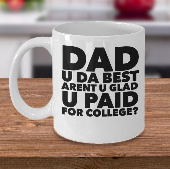 Funny fathers day gift ideas  dad u da best coffee or tea mug