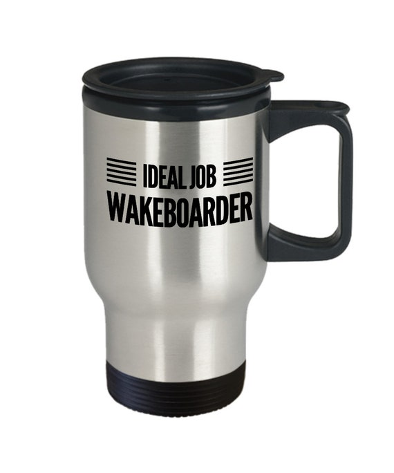 Wakeboarding gift  ideal job wakeboarder travel mug  tea coffee smoothie cup for wakeboard lovers