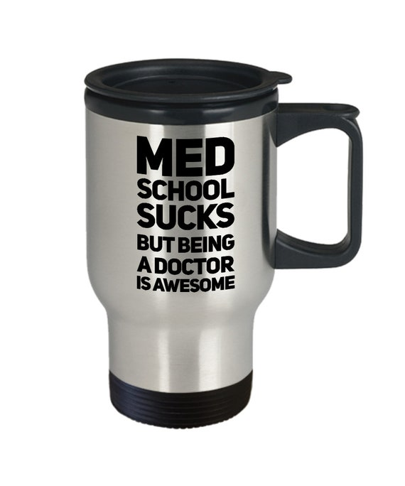 Med student travel mug med school but being a doctor is awesome