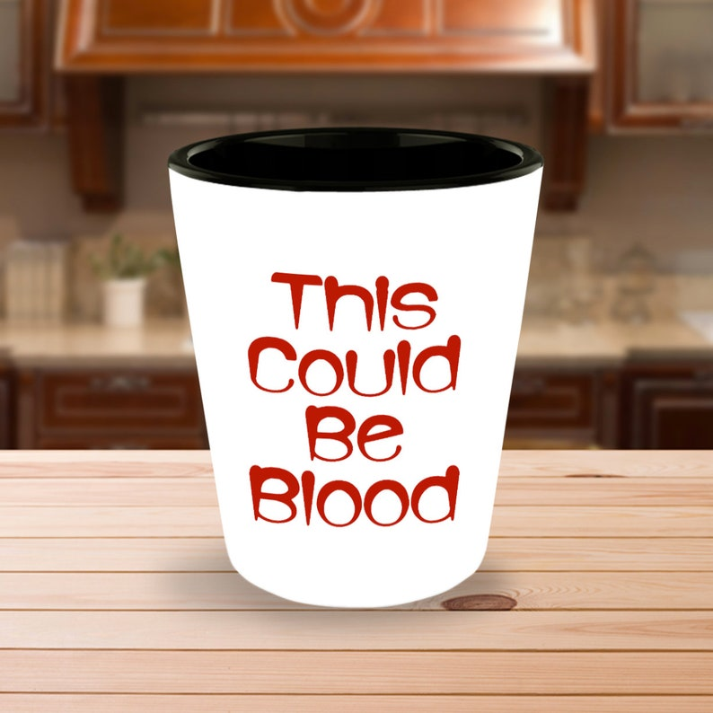 Halloween Themed Shot Glass  This Could Be Blood  Vampire image 0