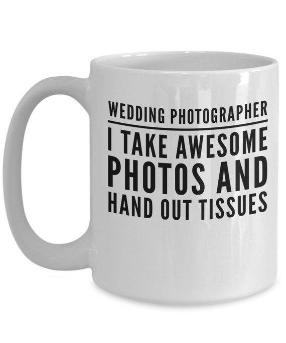 Gift for wedding photographer  i take awesome photos and hand out tissues  thank you gift