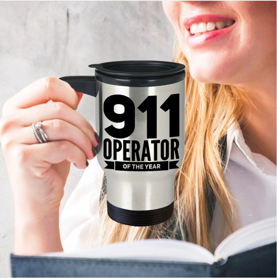 911 dispatcher gifts  911 operator of the year travel coffee mug tea cup  emergency dispatcher stainless tumbler