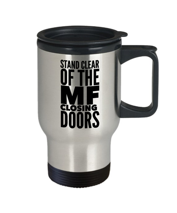 NYC coffee travel mug stand clear of the mf closing doors cup gift for new yorker nyc subway mug