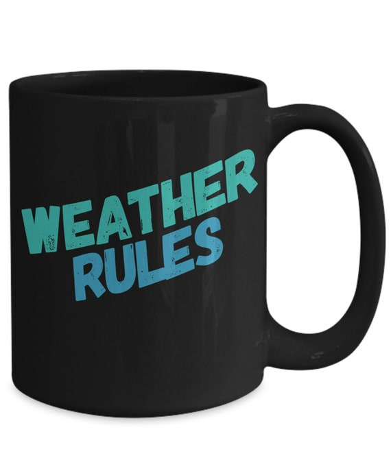Gifts for weather geeks - weather rules coffee or tea mug