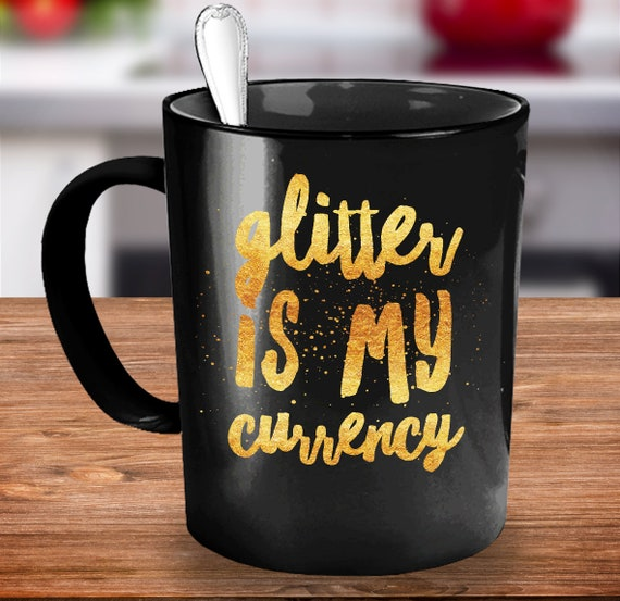 Make Up Artist Gift Glitter is my currency black coffee tea mug
