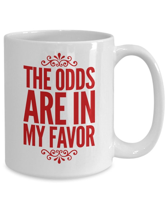 Uplifting mugs  the odds are in my favor coffee or tea cup  motivating gift