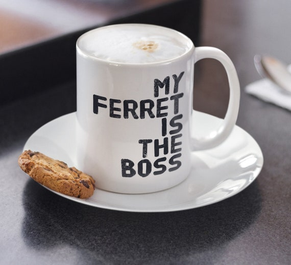 Gifts for ferret lovers - my ferret is the boss tea coffee mug - ferret mom dad