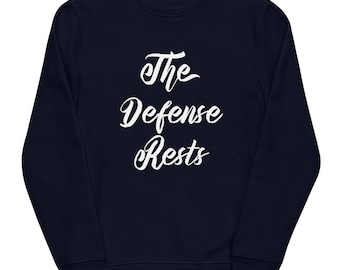 Lawyer Gift - The Defense Rests Unisex Eco Sweatshirt - Attorney Birthday - Retirement Present