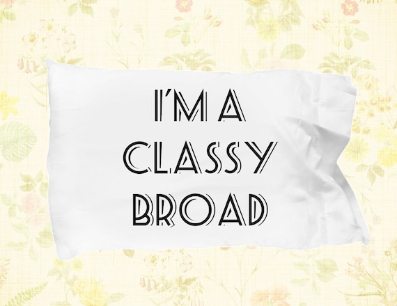 Aunt pillowcase i'm a classy broad pillow case funny gift for auntie