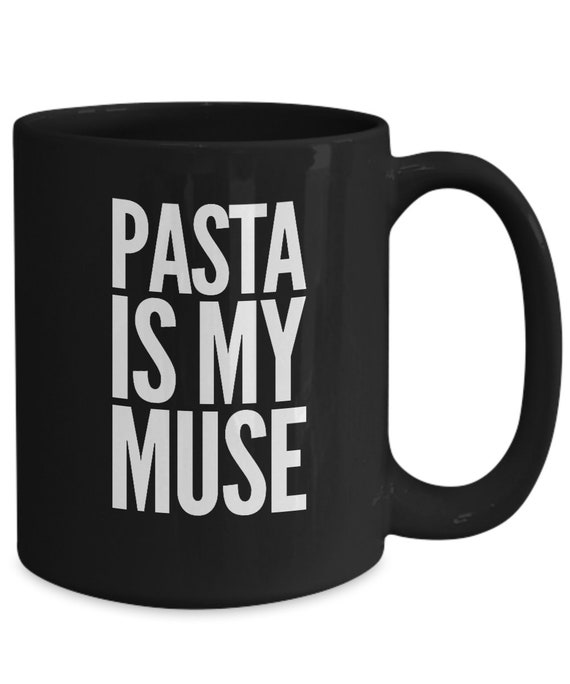 Gifts for pasta lovers  pasta is my muse mug  tea or coffee cup