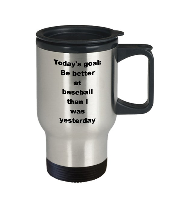 Baseball travel mug be better than i was yesterday league player gift