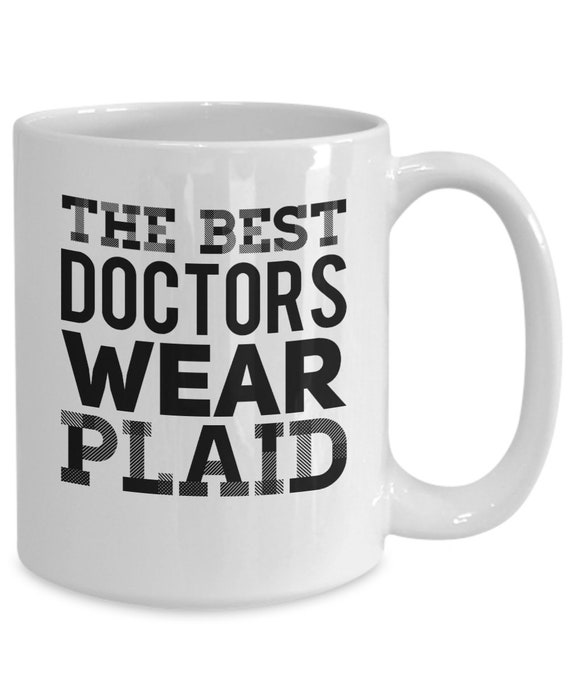 Country doctor mug - the best doctors wear plaid coffee mug tea cup - family doctor gift