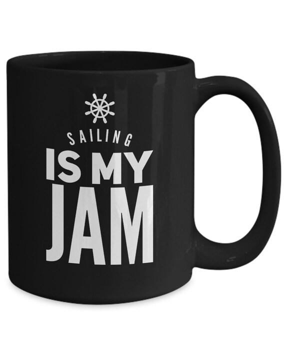 Gifts for sailing enthusiasts - sailing is my jam - black sailing coffee mug tea cup