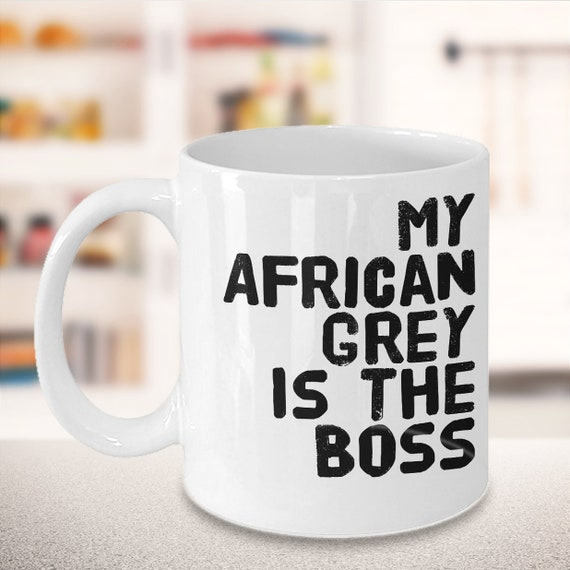 African grey lovers mug - my african grey is the boss tea or coffee cup - gifts for bird owners
